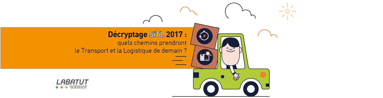 Décryptage SITL 2017 : quels chemins prendront le Transport et le Logistique de demain?